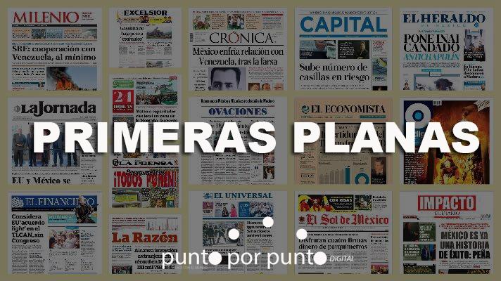 Primeras Planas – Martes 19 de Junio 2018. Noticias en tiempo real
